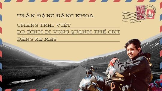 Chàng trai Việt dự định đi vòng quanh thế giới bằng xe máy - Ảnh 1.