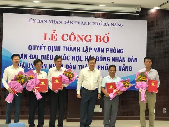 Đà Nẵng chính thức hợp nhất 3 văn phòng Đoàn ĐBQH, HĐND, UBND - Ảnh 1.