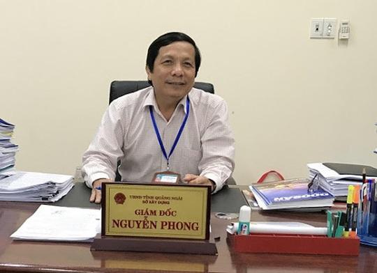 Chủ tịch UBND tỉnh Quảng Ngãi nói gì sau khi bổ nhiệm ngang chức giám đốc sở bị kỷ luật ? - Ảnh 1.