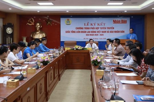 Báo Nhân Dân ký kết Chương trình phối hợp tuyên truyền về công nhân, Công đoàn  - Ảnh 3.