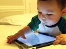 Trẻ em dùng tablet sẽ thông minh hơn
