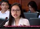 Góp ý bình đẳng giới, PCT Quốc hội dẫn ví dụ hot girl BOT
