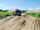 Chủ tịch huyện tự ý làm đường cho doanh nghiệp khai thác cát