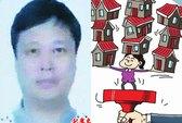 Trung Quốc bắt quan chức sở hữu 31 căn nhà