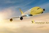 Chưa cấp phép kinh doanh hàng không cho Vietstar Air