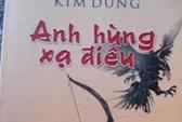 Bàn lại tiểu thuyết Kim Dung: Chiều sâu trí tuệ khác thường