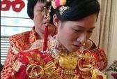 Cô dâu đeo 5 kg vàng, trị giá 6,7 tỉ đồng