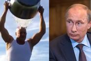 Tổng thống Nga từ chối xối xô nước đá lên đầu