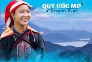 Quỹ Ước mơ dành cho nữ sinh dân tộc thiểu số