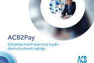 Thanh toán trực tuyến ACB2Pay dành cho doanh nghiệp