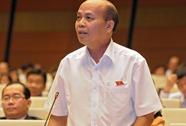 ĐB Đỗ Văn Đương: Dâng sớ chém quan làm chính sách không có lợi!