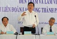 """Bí thư Đinh La Thăng: """"Phải hiểu luật mới bảo vệ được công nhân"""""""