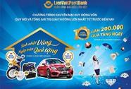 51 tỉ đồng tri ân khách hàng từ LienVietPostBank