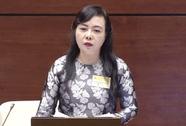 """Bộ trưởng Y tế Nguyễn Thị Kim Tiến """"đăng đàn"""" trả lời chất vấn"""
