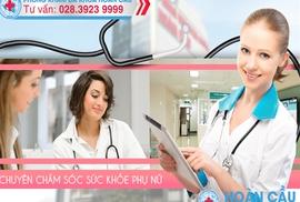 Khám phụ khoa ở đâu tốt tại TP HCM - Phòng khám đa khoa Hoàn Cầu