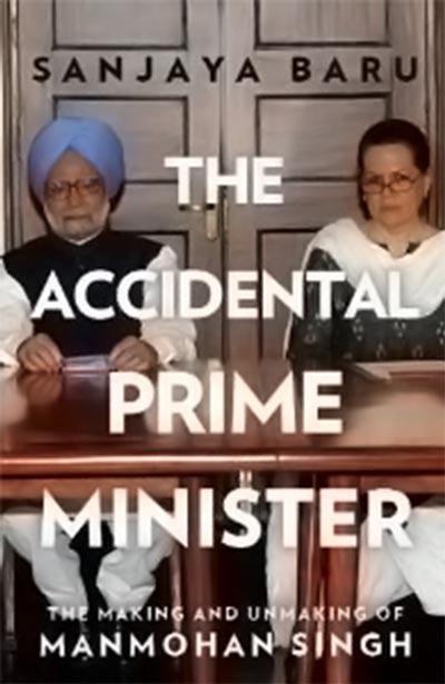 Bìa quyển sách nói về Thủ tướng Manmohan Singh và bà Sonia Gandhi của ông Sanjaya Baru Ảnh: AMAZON.IN