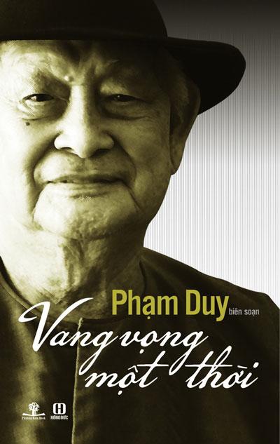 Bìa quyển sách Vang vọng một thời do chính cố nhạc sĩ Phạm Duy biên soạn Nguồn: Phuong Nam Book