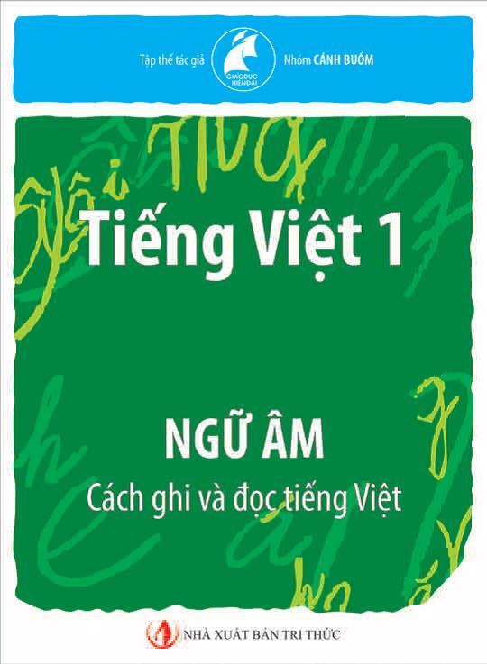 Sách Tiếng Việt lớp 1 của nhóm Cánh Buồm Nhà xuất bản Tri Thức ấn hành năm 2011