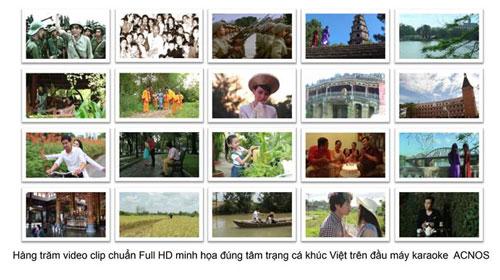 Hàng trăm video clip chuẩn full HD minh họa đúng tâm trạng ca khúc Việt trên đầu máy karaoke ACNOS