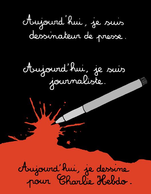 """""""Hôm nay, tôi là họa sĩ biếm họa. Hôm nay, tôi là một nhà báo. Hôm nay, tôi vẽ cho Charlie Hebdo"""""""