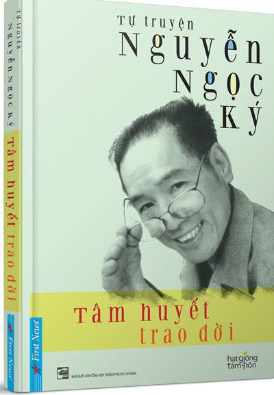 Tự truyện thầy Nguyễn Ngọc Ký: Tâm huyết trao đời - Ảnh 2.