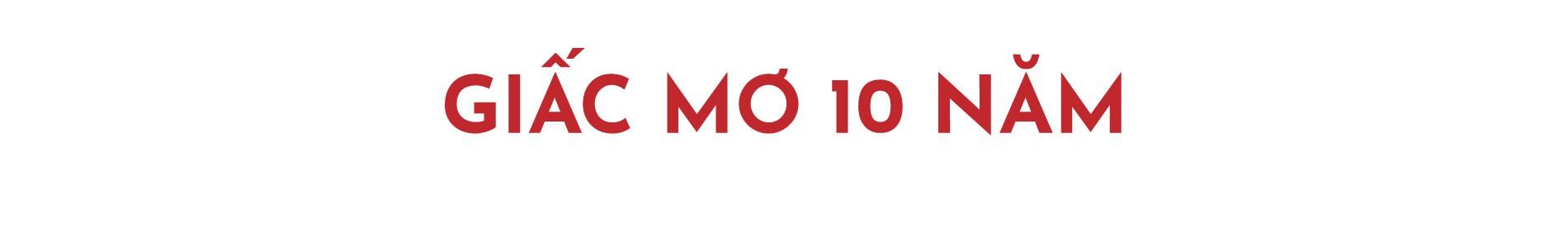 [eMagazine] - Giấc mơ 10 năm bóng đá Việt - Ảnh 10.
