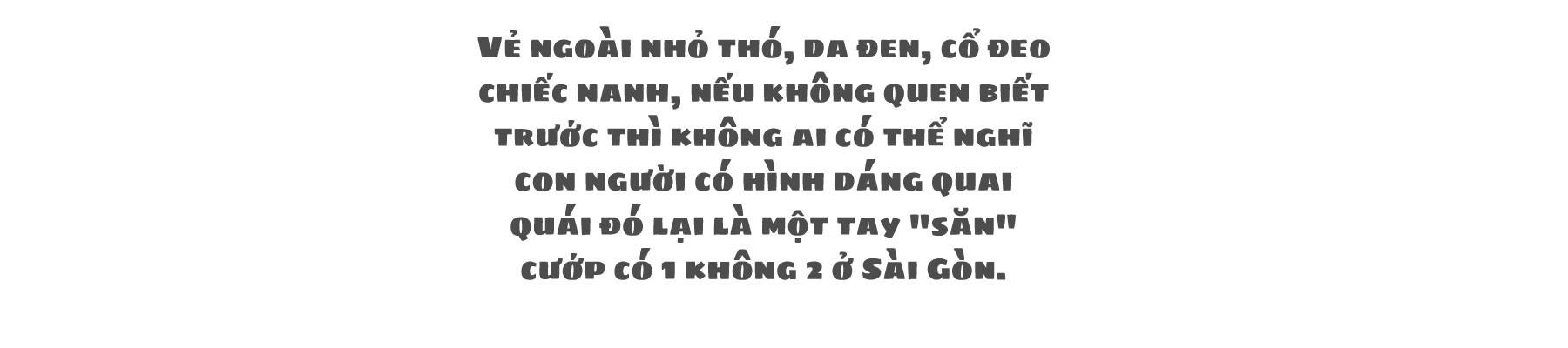 (eMagazine) - Quái kiệt săn cướp ở Sài Gòn - Ảnh 1.