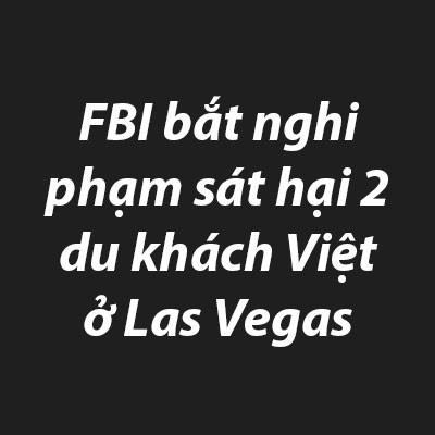 (eMagazine) - Toàn cảnh 7 ngày đêm truy bắt nghi phạm sát hại 2 người Việt ở Mỹ - Ảnh 6.