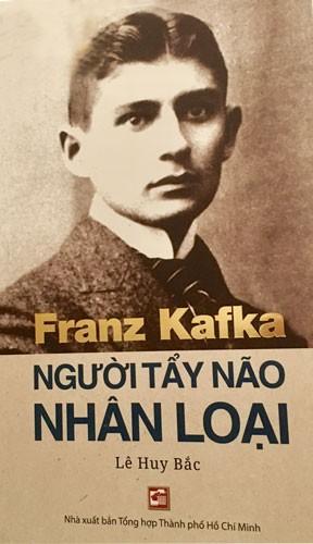 Franz Kafka - Người tẩy não nhân loại - Ảnh 1.