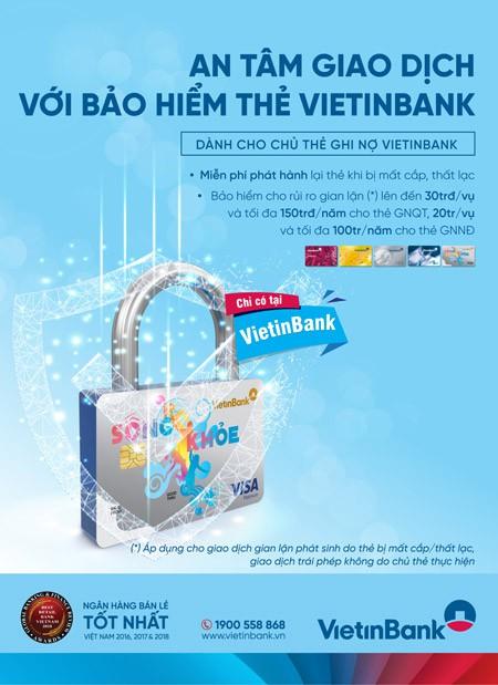 An tâm sử dụng thẻ ghi nợ cùng dịch vụ bảo hiểm thẻ VietinBank - Ảnh 1.