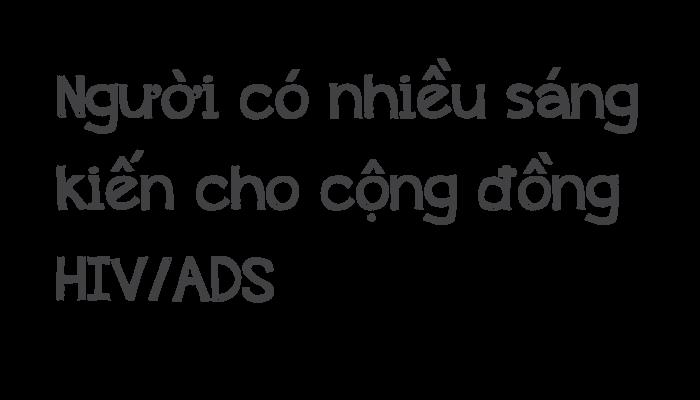 [eMagazine] - Chuyện của Phong, người tiên phong phòng, chống HIV/AIDS - Ảnh 4.
