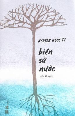 Biên sử nước của Nguyễn Ngọc Tư- trăn trở về sự tồn tại - Ảnh 1.