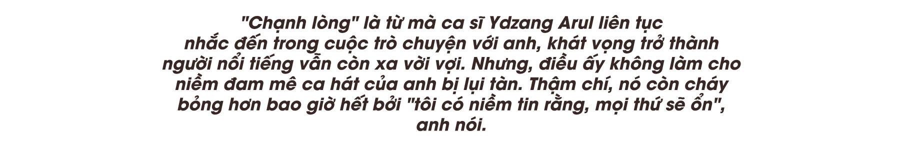 [eMagazine] - Ca sĩ Ydzang Arul: Tôi có tất, chỉ thiếu tiền! - Ảnh 1.