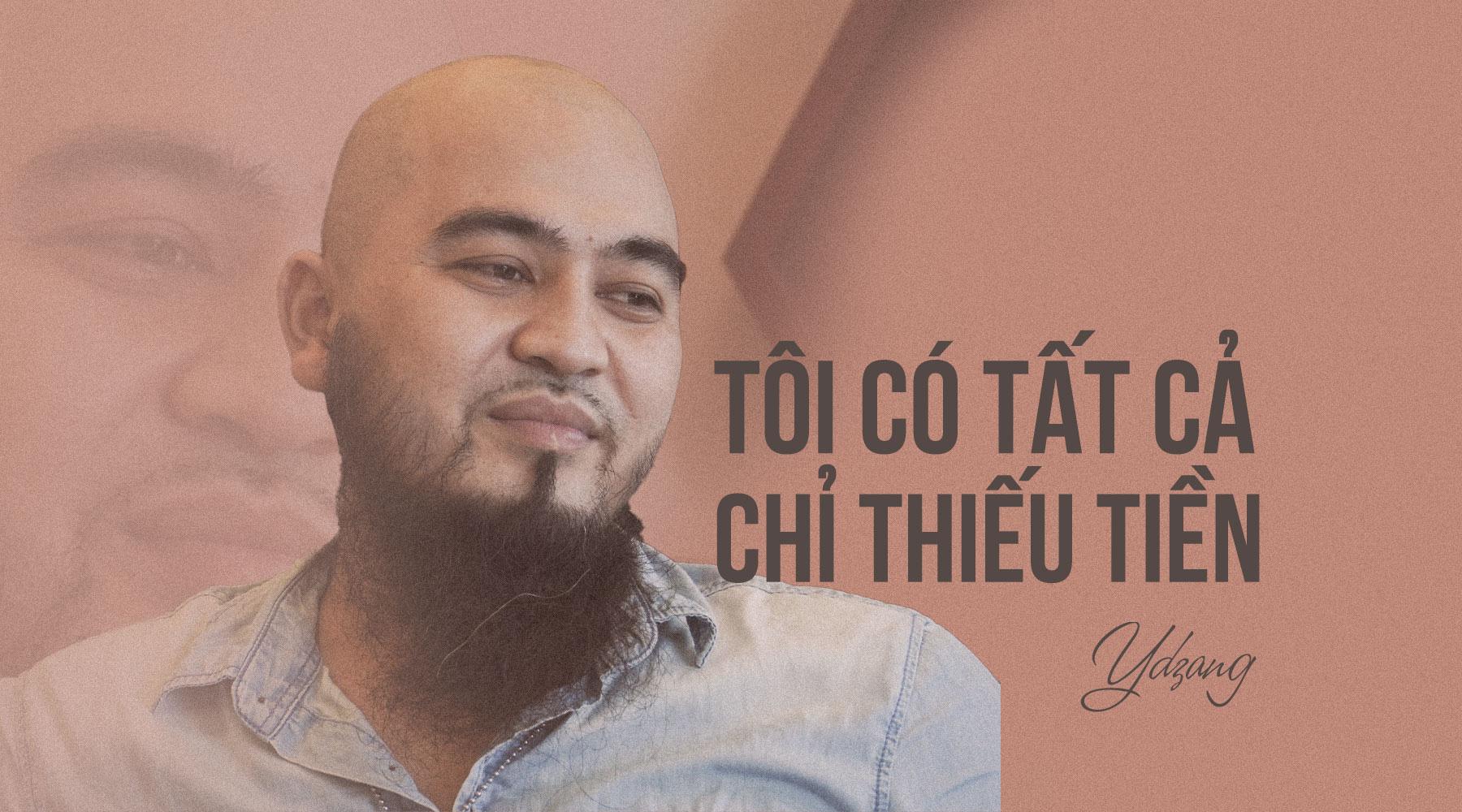 [eMagazine] - Ca sĩ Ydzang Arul: Tôi có tất, chỉ thiếu tiền! - Ảnh 5.