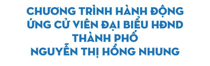 Bà Nguyễn Thị Hồng Nhung: Rất mong được sự góp ý, ủng hộ của cử tri - Ảnh 2.