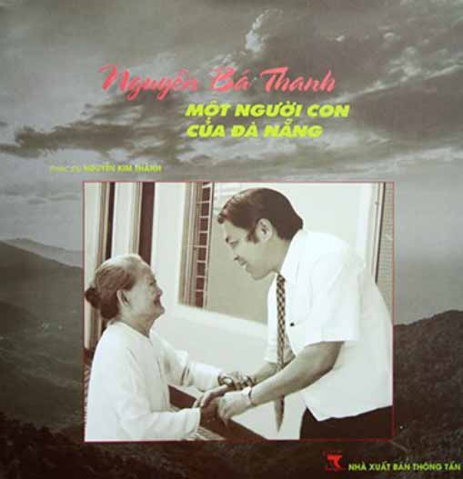 Bìa cuốn sách Nguyễn Bá Thanh một người con của Đà Nẵng