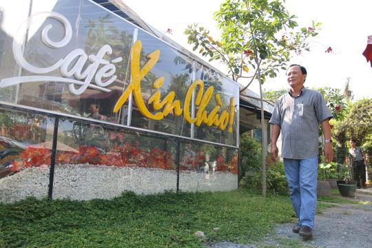 Ông Nguyễn Văn Tấn sẽ tiếp tục kinh doanh quán Xin chào