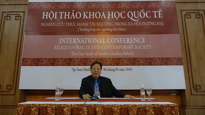 GS Trần Quang Hải tại Hội thảo khoa học quốc tế về Nghiên cứu thực hành tín ngưỡng trong xã hội đương đại