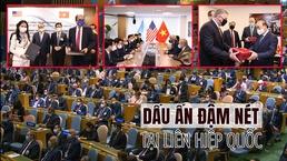 [eMagazine] Dấu ấn đậm nét của Chủ tịch nước tại Liên Hiệp Quốc (phần 2)