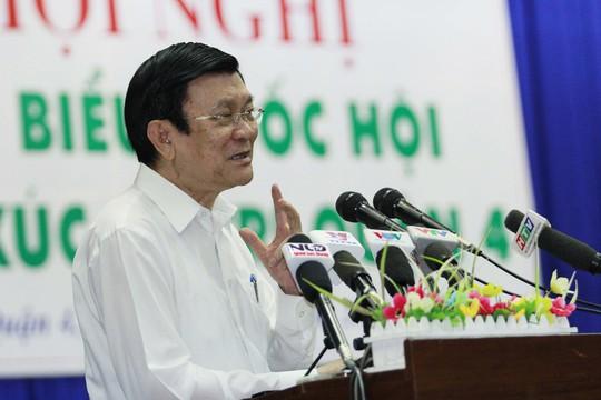 Chủ tịch nước Trương Tấn Sang tiếp thu ý kiến cử tri