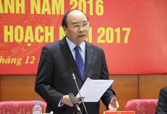Thủ tướng Chính phủ Nguyễn Xuân Phúc: Làm cái gì cũng phải nghĩ đến dân