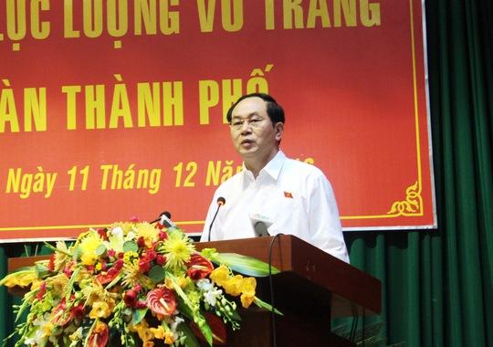 Chủ tịch nước Trần Đại Quang tiếp xúc cử tri lực lượng vũ trang trên địa bàn TP HCM ngày 11-12. Ảnh: Bảo Ngọc