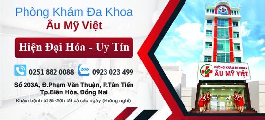 Phòng khám Đa khoa Âu Mỹ Việt - Phòng khám chính quy, trình độ cao tại Đồng Nai - Ảnh 1.
