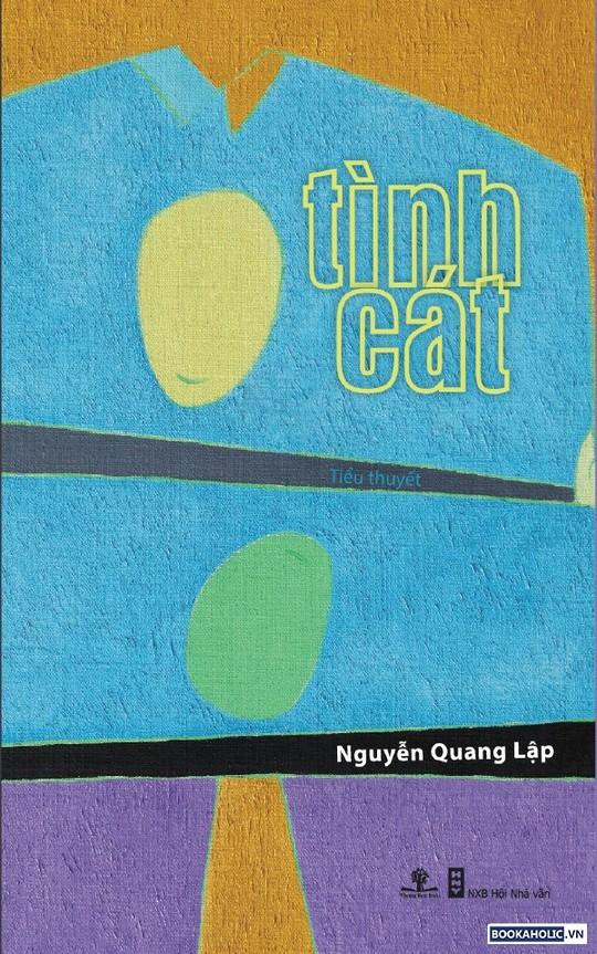 Tình cát của Nguyễn Quang Lập đoạt giải Sách hay 2017 - Ảnh 1.