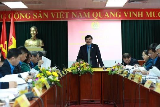 Chuẩn bị công tác nhân sự cho Đại hội XII Công đoàn Việt Nam - Ảnh 1.