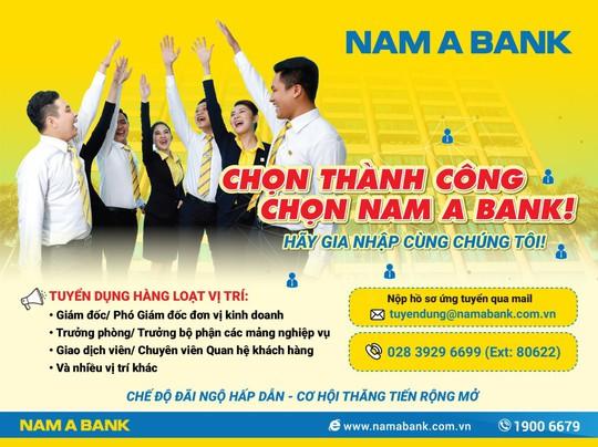 Nam A Bank tuyển dụng hàng loạt nhân sự - Ảnh 1.