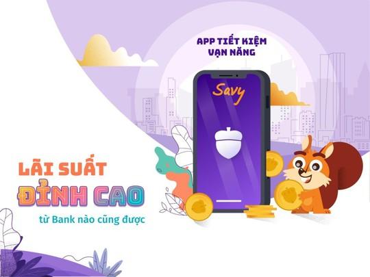 Savy: ứng dụng điện thoại cho phép gửi tiết kiệm chỉ từ 30.000 đồng