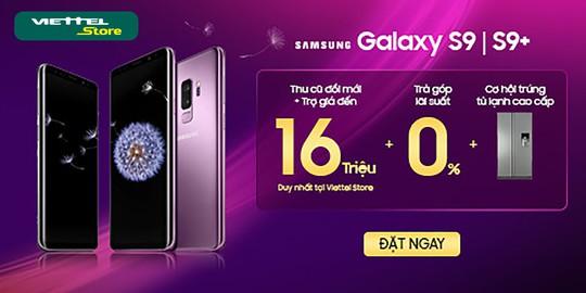 Cơ hội sở hữu Galaxy S9/S9+ chỉ từ 3.990.000 đồng - Ảnh 2.