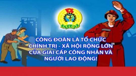 Khẳng định vị trí, vai trò của tổ chức Công đoàn Việt Nam - Ảnh 1.