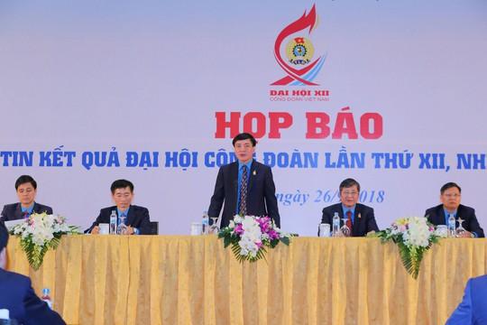 Họp báo thông tin kết quả Đại hội XII Công đoàn Việt Nam - Ảnh 1.